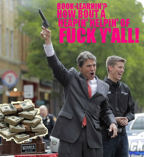 Texas Governor Rick Perry with a gun shouting like an idiot beside a bunch of cash
